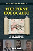 The First Holocaust: The Surprising...