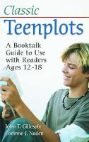 Classic Teenplots: A Booktalk Guide ...