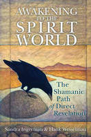 Awakening to the Spirit World: The...