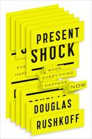 Present Shock: When Everything ...