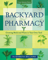 Backyard Pharmacy: Growing Medicinal...