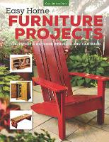 Easy Home Furniture Projects: 100...