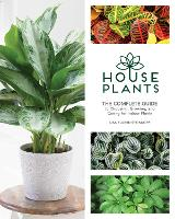 Houseplants: The Complete Guide to...