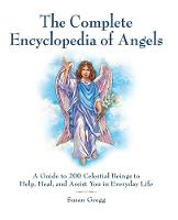 The Complete Encyclopedia of Angels: ...