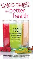 Smoothies for Better Health: 100...