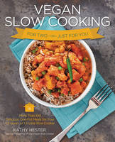 Vegan Slow Cooking for Two or Just ...
