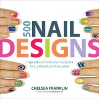 500 Nail Designs: Inspired and...