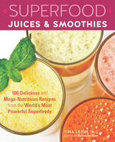 Superfood Juices & Smoothies: 100...