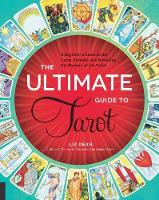 The Ultimate Guide to Tarot: A...