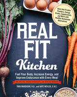 Real Fit Kitchen: Fuel Your Body,...