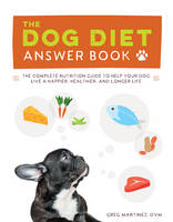 The Dog Diet Answer Book: The ...
