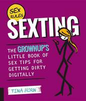 Sexting: The Grownup's Little Book of...