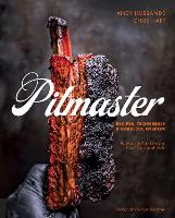 Pitmaster: Recipes, Techniques, and...