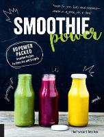 Smoothie Power: 80 Power Packed...