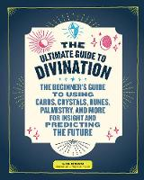The Ultimate Guide to Divination: The...