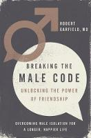 Breaking the Male Code: Unlocking the...