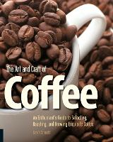 The Art and Craft of Coffee: An...