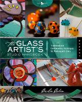 The Glass Artist's Studio Handbook:...