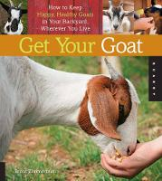 Get Your Goat: How to Keep Happy,...