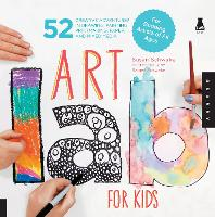 Art Lab For Kids: 52 Creative...