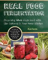 Real Food Fermentation: Preserving...