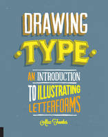 Drawing Type: An Introduction to...