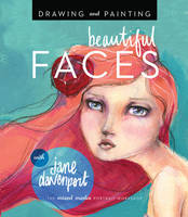 Drawing and Painting Beautiful Faces:...