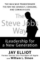 The Steve Jobs Way: iLeadership for a...