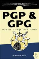 PGP and GPG: Email for the Practical...