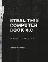 Steal This Computer Book 4.0: What...