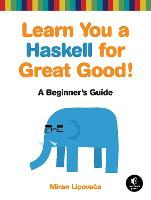 Learn You a Haskell for Great Good!: ...