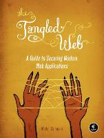 The Tangled Web: A Guide to Securing...