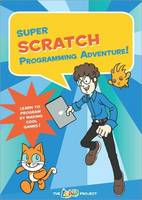Super Scratch Programming Adventure!:...