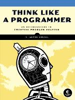 Think Like a Programmer: An...