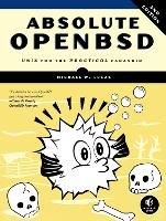 Absolute OpenBSD: UNIX for the...