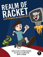 Realm of Racket: Learn to Program, ...