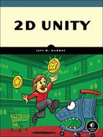 2D Unity: Build Two-Dimensional Games...