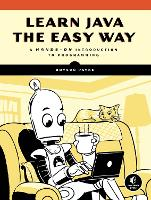 Learn Java The Easy Way: A Hands-On...