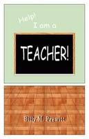 Help! I am a TEACHER!