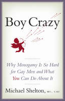 Boy Crazy: Why Monogamy is So Hard ...