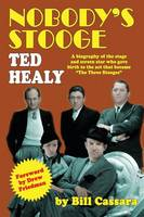 Nobody's Stooge: Ted Healy
