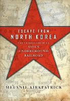 Escape from North Korea: The Ubtold...