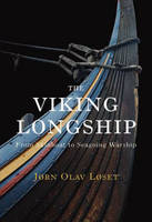 The Viking Longship: From Skinboat to...