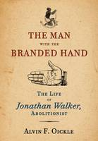 The Man with the Branded Hand: The...