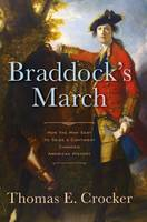 Braddock's March: How the Man Sent to...