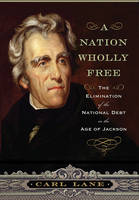 A Nation Wholly Free: The Elimination...