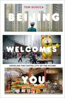 Beijing Welcomes You: Unveiling the...