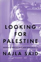 Looking for Palestine: Growing Up...