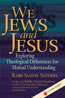 We Jews and Jesus: Exploring...
