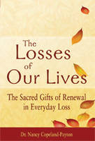 Losses of Our Lives: The Sacred Gifts...